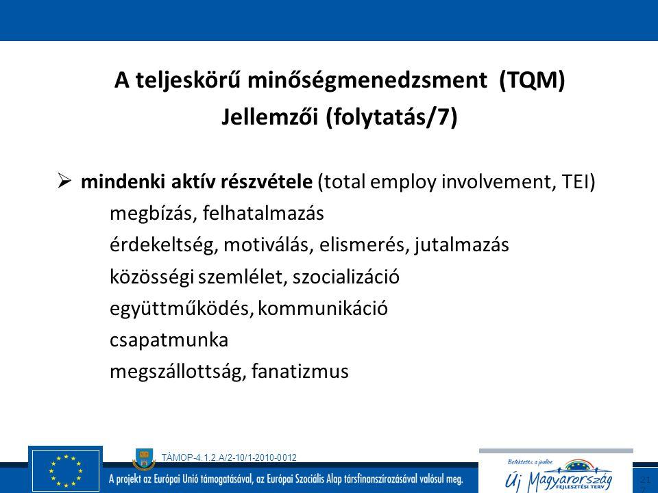 A teljeskörű minőségmenedzsment (TQM) Jellemzői (folytatás/7)
