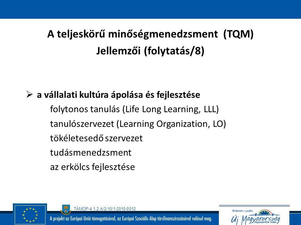 A teljeskörű minőségmenedzsment (TQM) Jellemzői (folytatás/8)