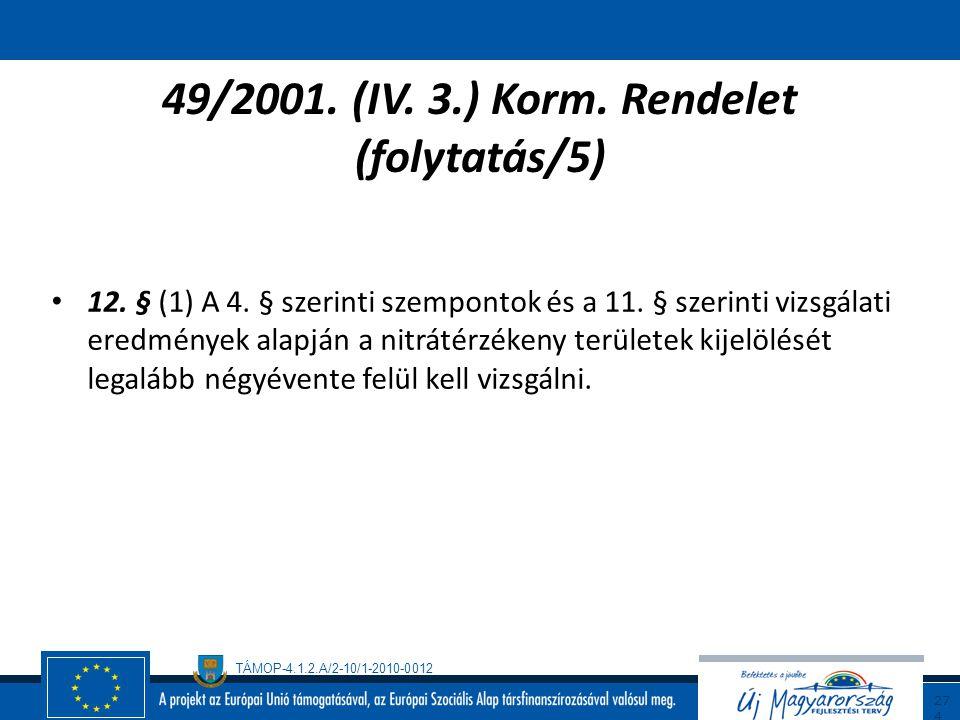49/2001. (IV. 3.) Korm. Rendelet (folytatás/5)