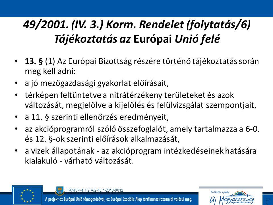 49/2001. (IV. 3.) Korm. Rendelet (folytatás/6) Tájékoztatás az Európai Unió felé