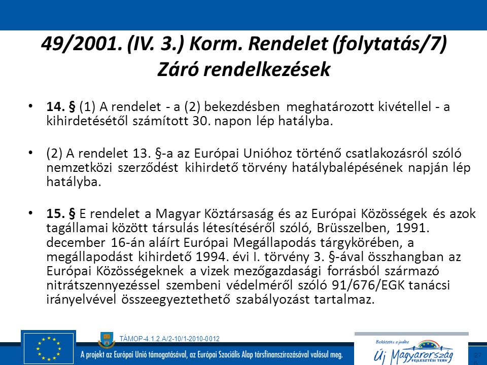 49/2001. (IV. 3.) Korm. Rendelet (folytatás/7) Záró rendelkezések