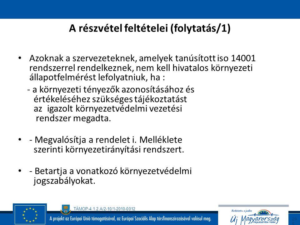 A részvétel feltételei (folytatás/1)