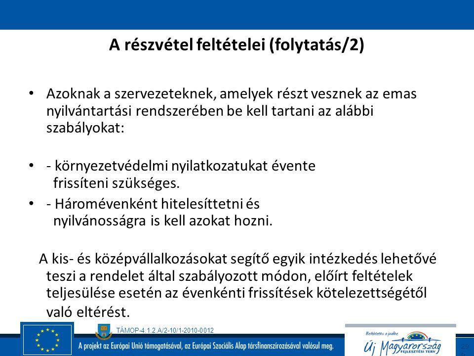 A részvétel feltételei (folytatás/2)
