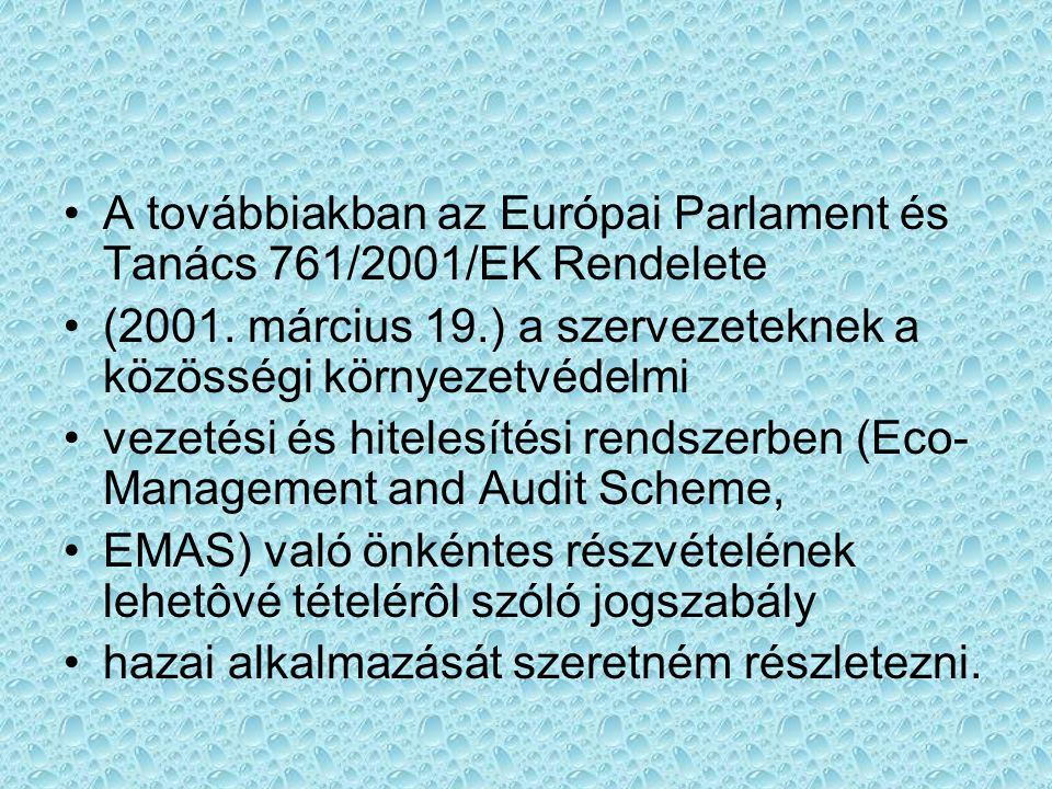 A továbbiakban az Európai Parlament és Tanács 761/2001/EK Rendelete