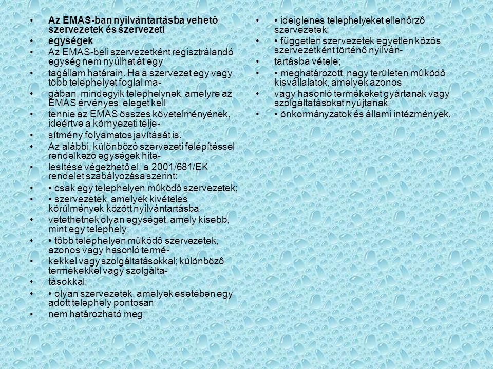 Az EMAS-ban nyilvántartásba vehetô szervezetek és szervezeti