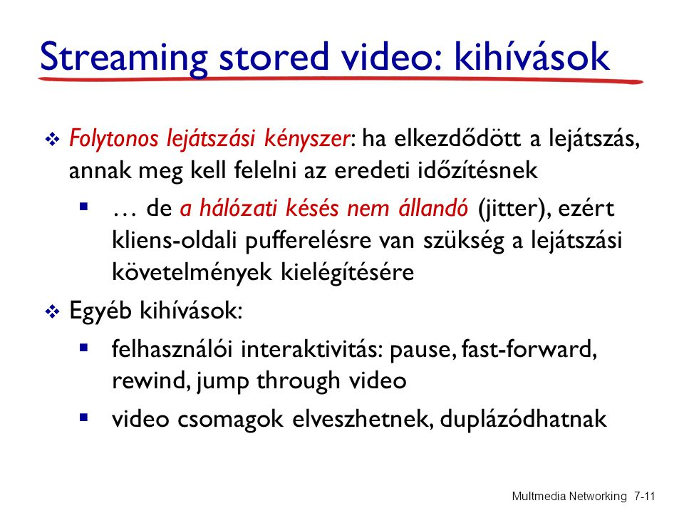 Streaming stored video: kihívások