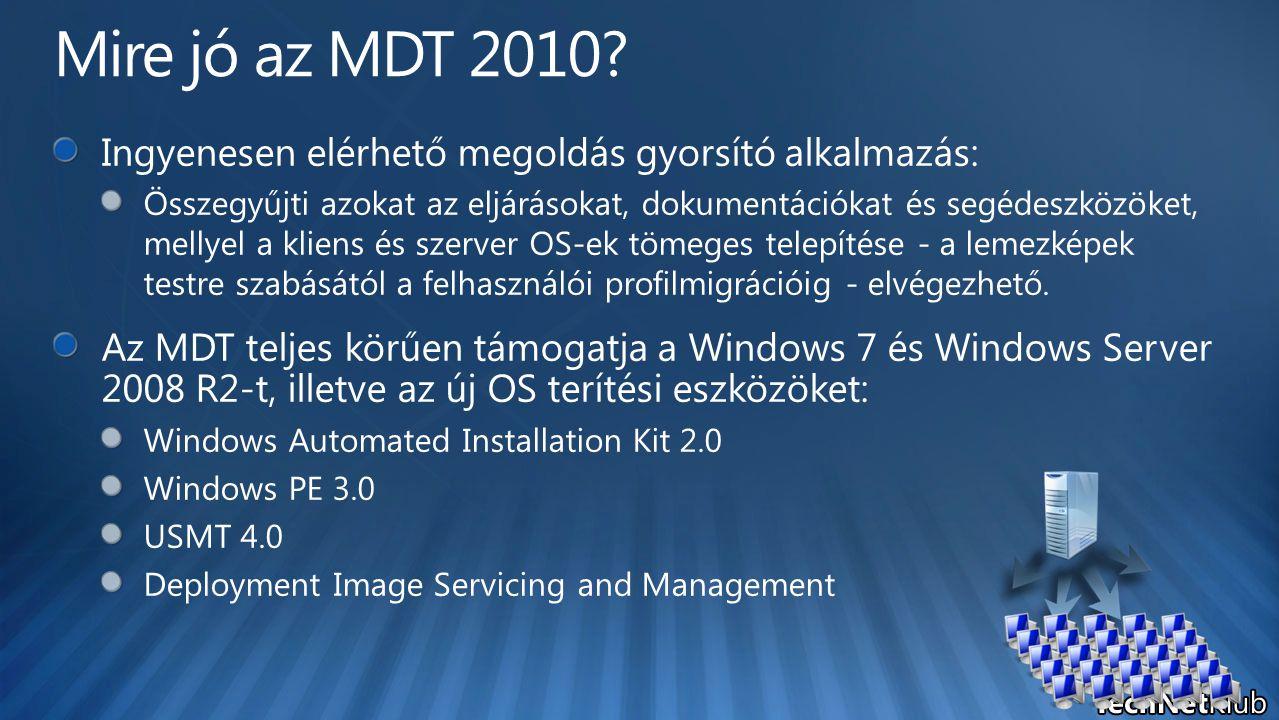 Mire jó az MDT 2010 Ingyenesen elérhető megoldás gyorsító alkalmazás:
