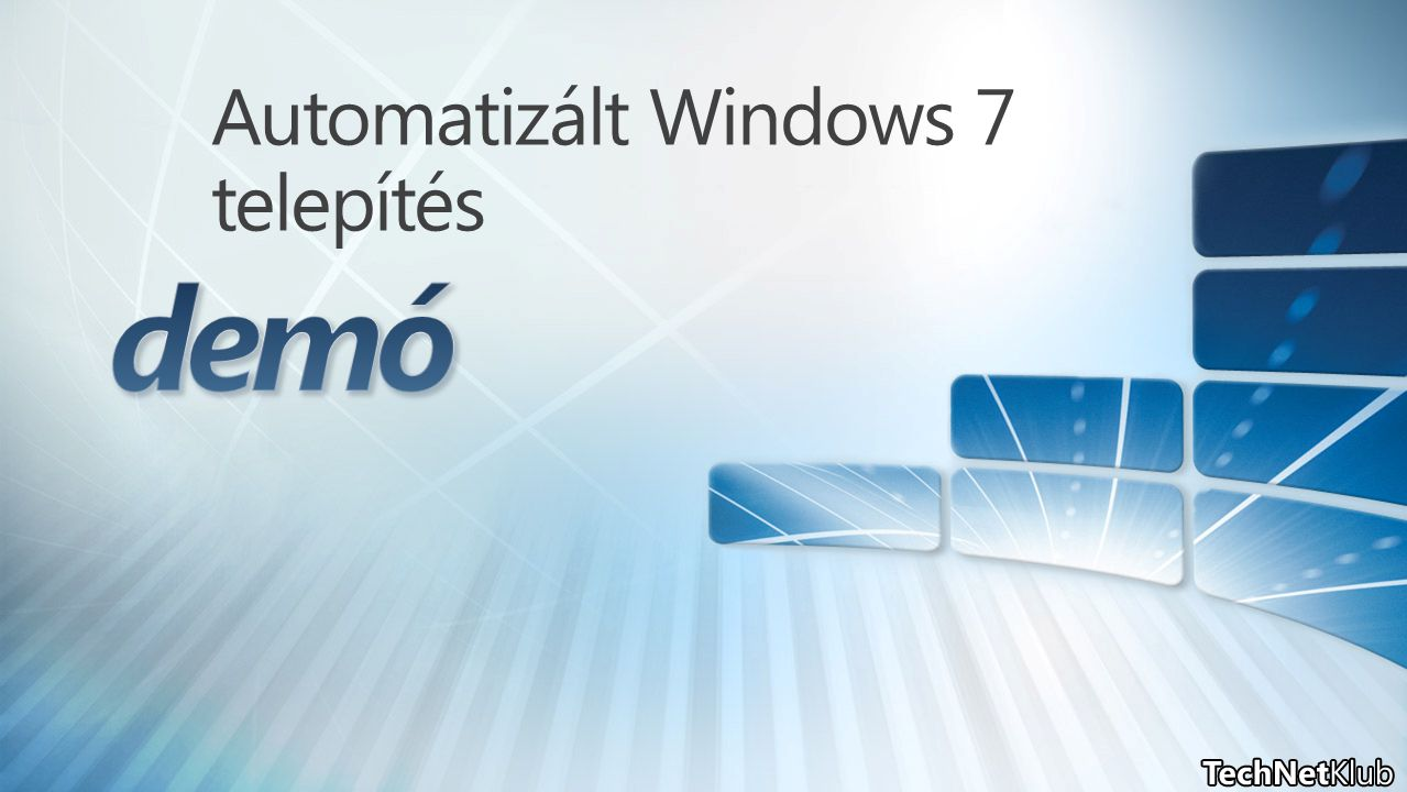 Automatizált Windows 7 telepítés