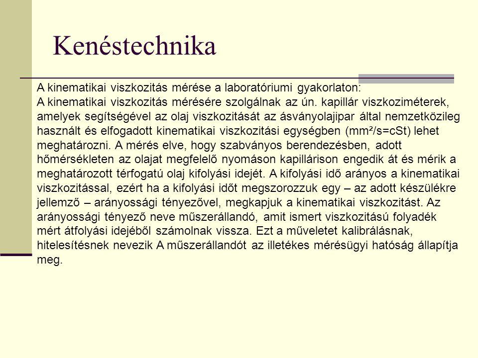 Kenéstechnika A kinematikai viszkozitás mérése a laboratóriumi gyakorlaton: