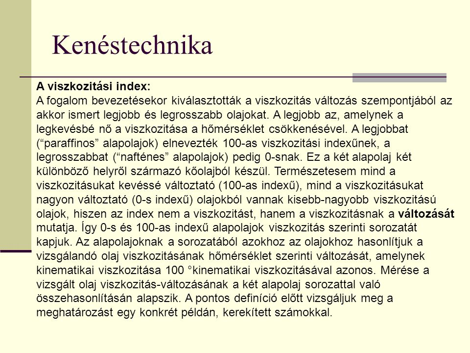 Kenéstechnika A viszkozitási index: