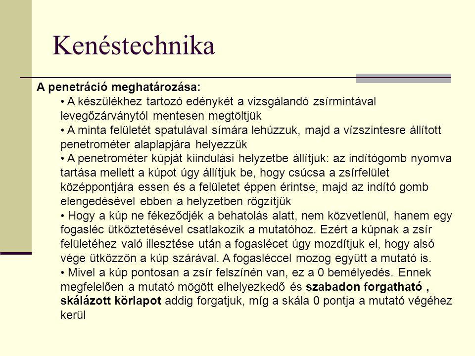 Kenéstechnika A penetráció meghatározása: