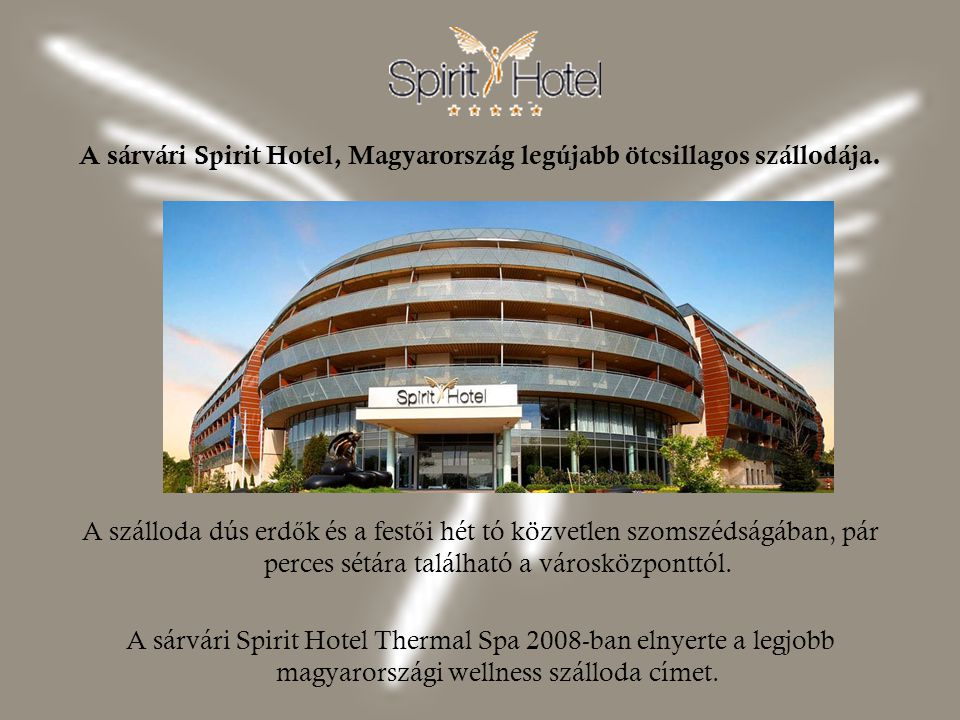 A sárvári Spirit Hotel, Magyarország legújabb ötcsillagos szállodája.