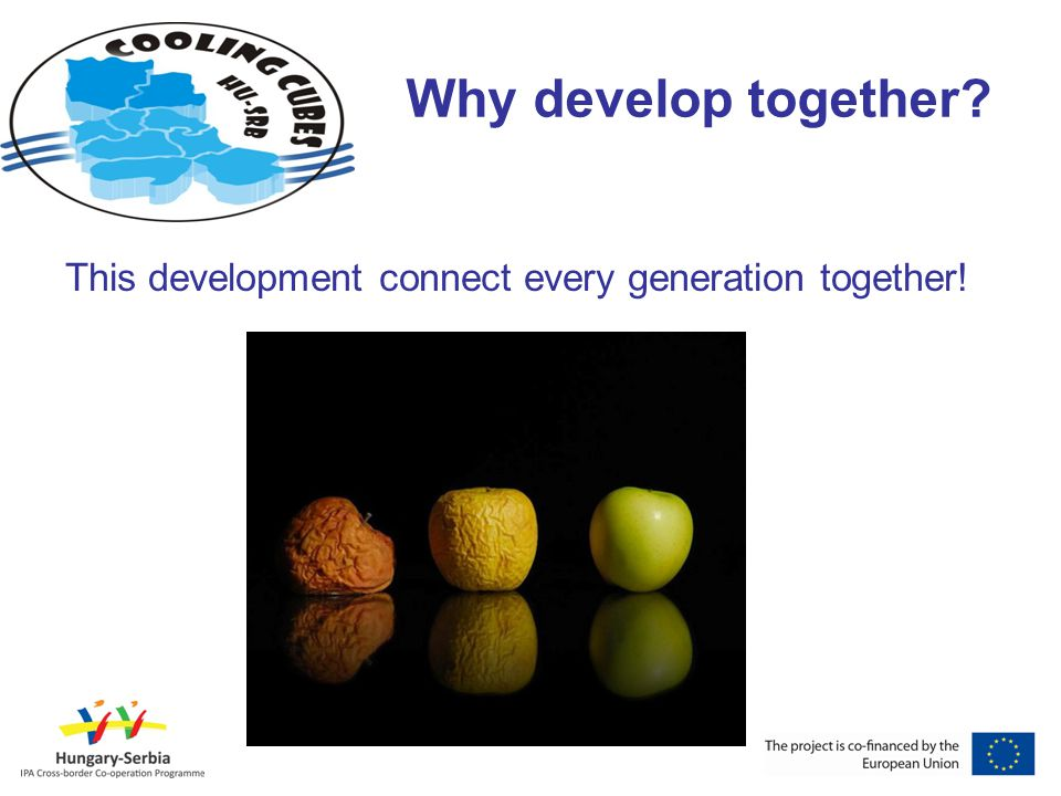 Why develop together This development connect every generation together!