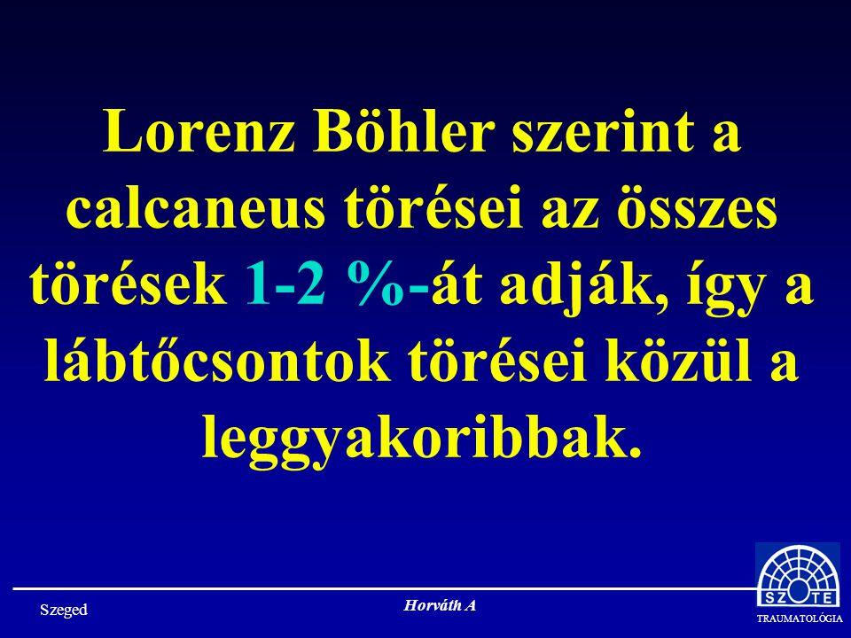 Lorenz Böhler szerint a calcaneus törései az összes törések 1-2 %-át adják, így a lábtőcsontok törései közül a leggyakoribbak.