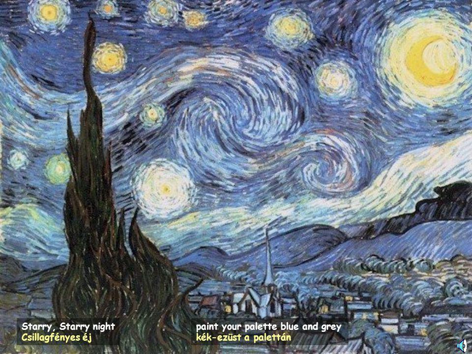 Starry, Starry night Csillagfényes éj