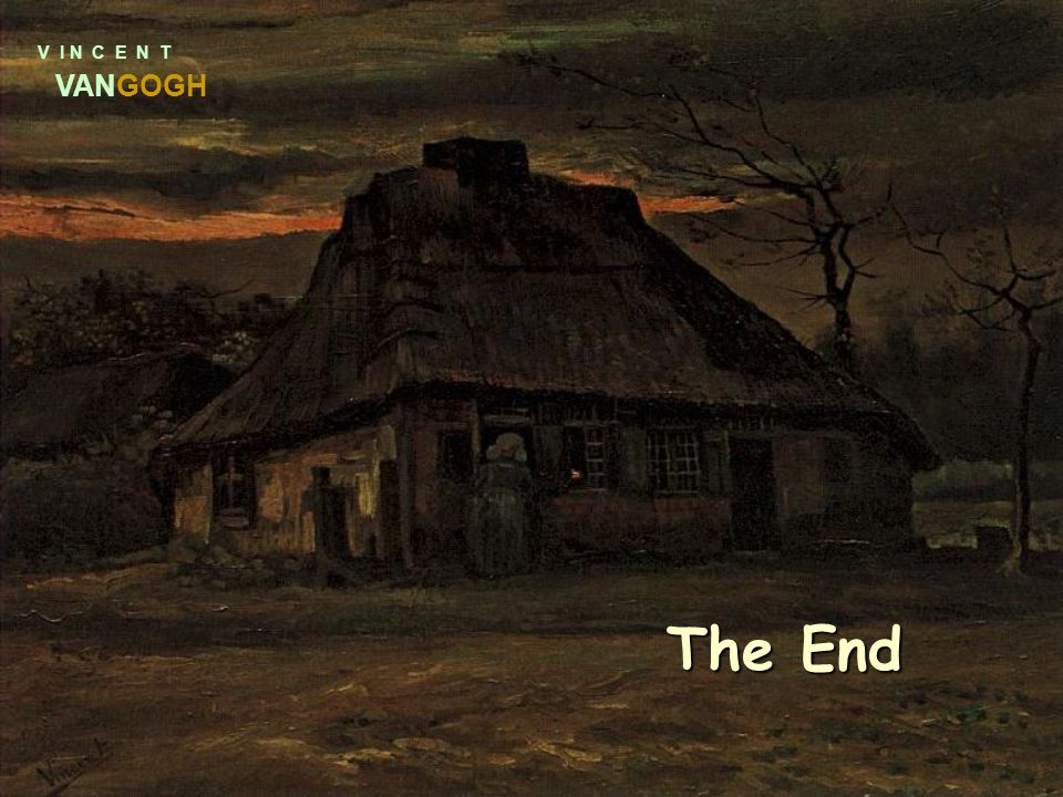 V I N C E N T VANGOGH The End