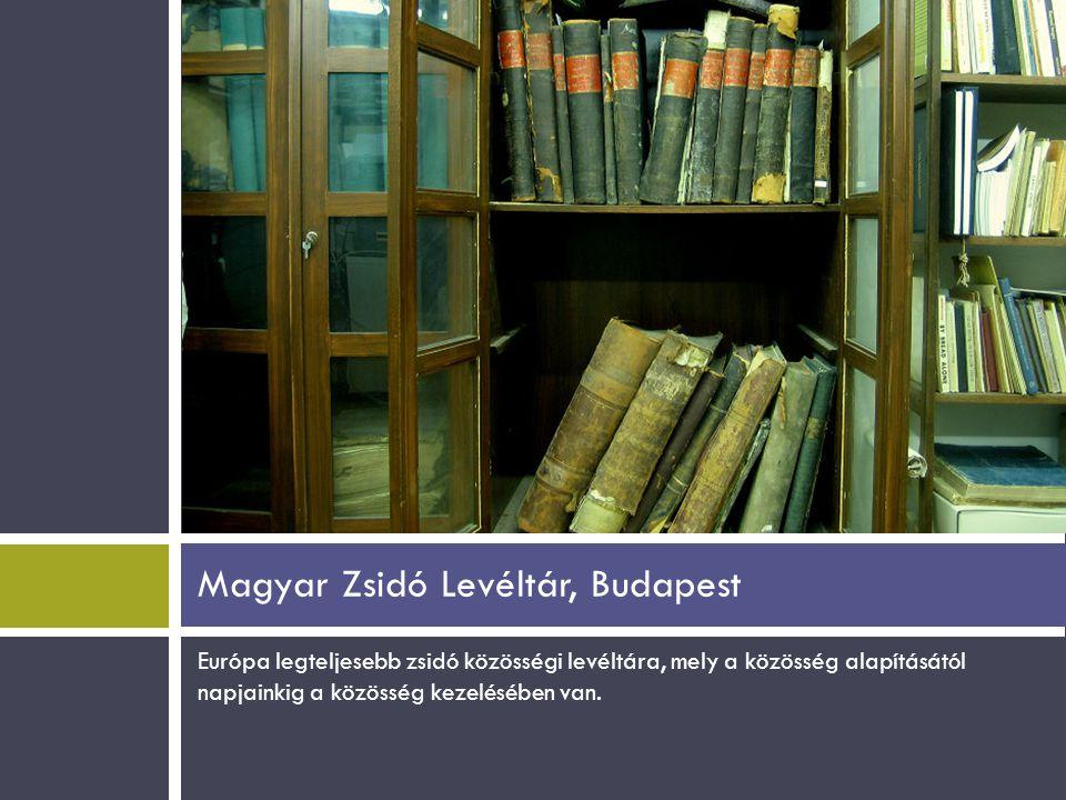 Magyar Zsidó Levéltár, Budapest