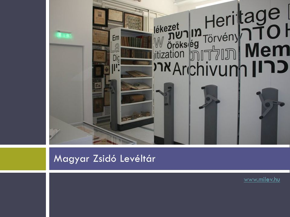 Magyar Zsidó Levéltár www.milev.hu
