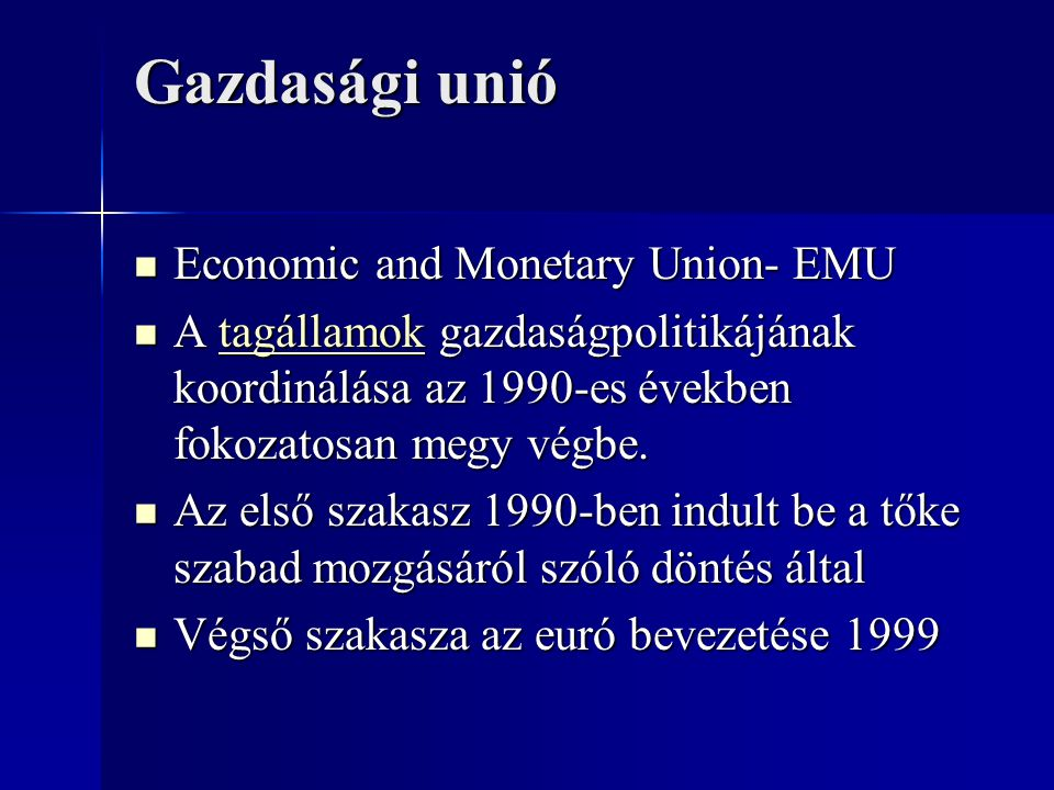 Gazdasági unió Economic and Monetary Union- EMU