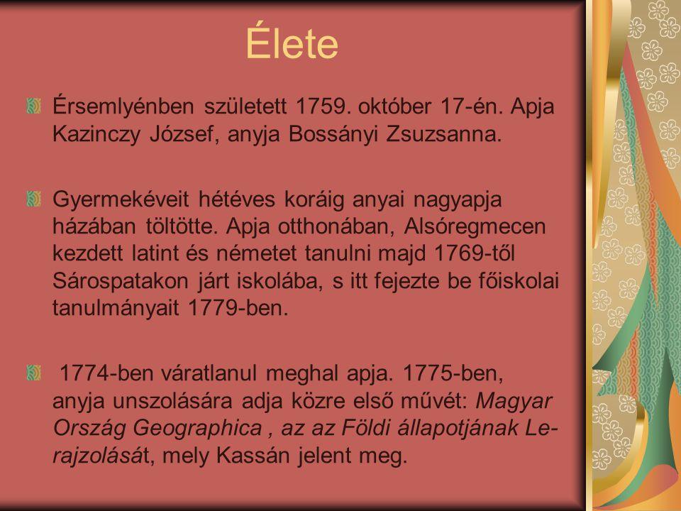 Élete Érsemlyénben született 1759. október 17-én. Apja Kazinczy József, anyja Bossányi Zsuzsanna.