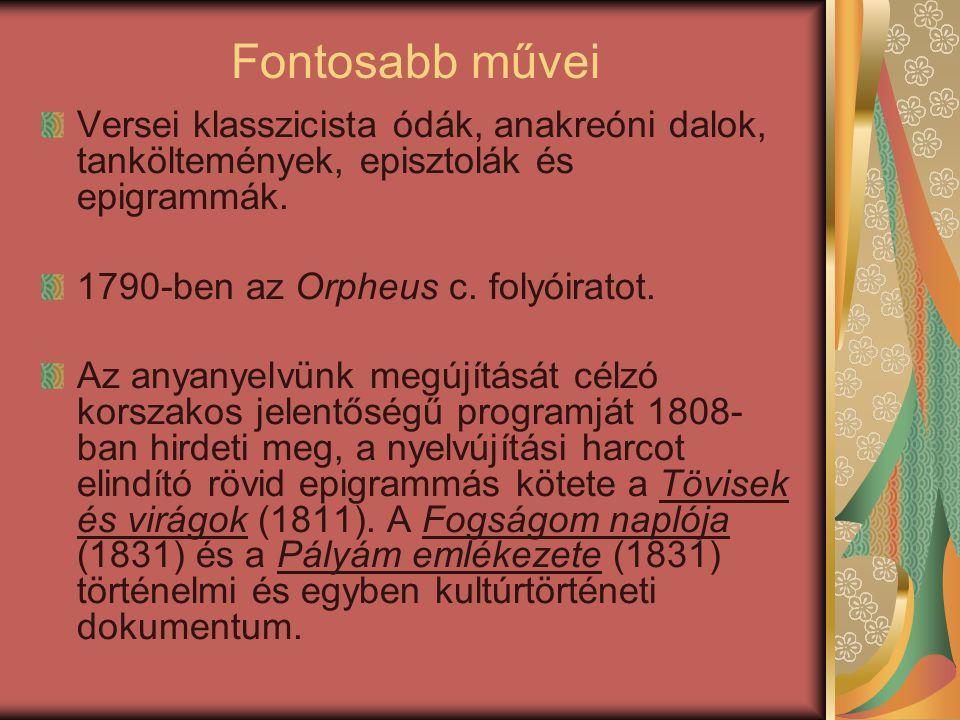 Fontosabb művei Versei klasszicista ódák, anakreóni dalok, tanköltemények, episztolák és epigrammák.