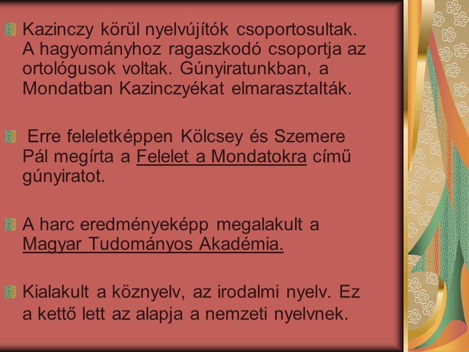 Kazinczy körül nyelvújítók csoportosultak