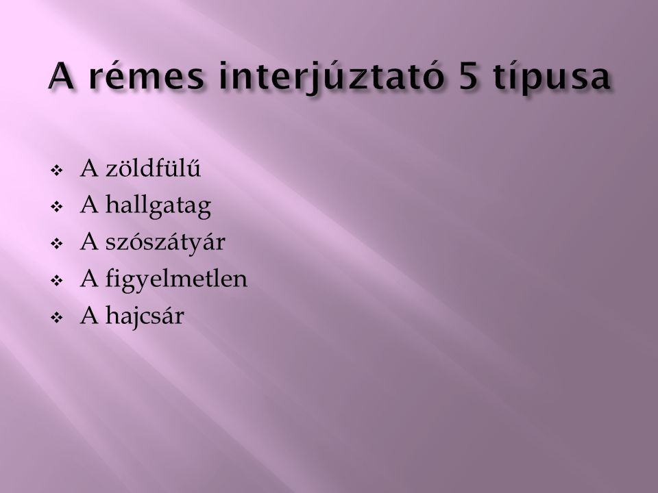 A rémes interjúztató 5 típusa
