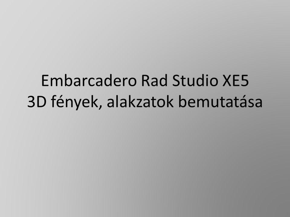 Embarcadero Rad Studio XE5 3D fények, alakzatok bemutatása