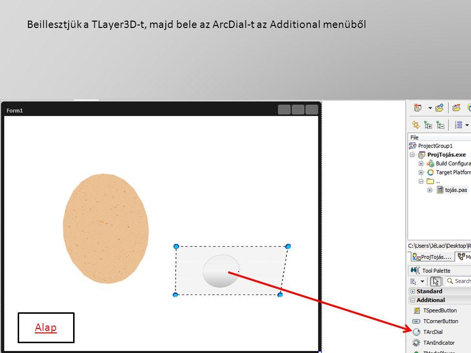 Beillesztjük a TLayer3D-t, majd bele az ArcDial-t az Additional menüből