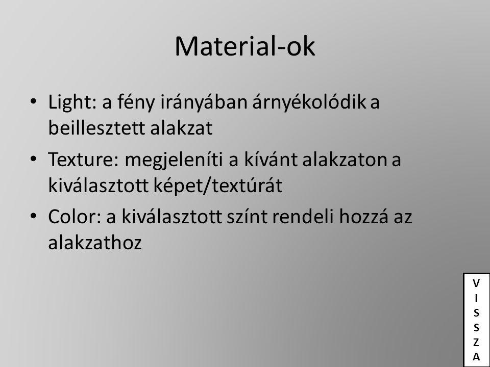 Material-ok Light: a fény irányában árnyékolódik a beillesztett alakzat. Texture: megjeleníti a kívánt alakzaton a kiválasztott képet/textúrát.