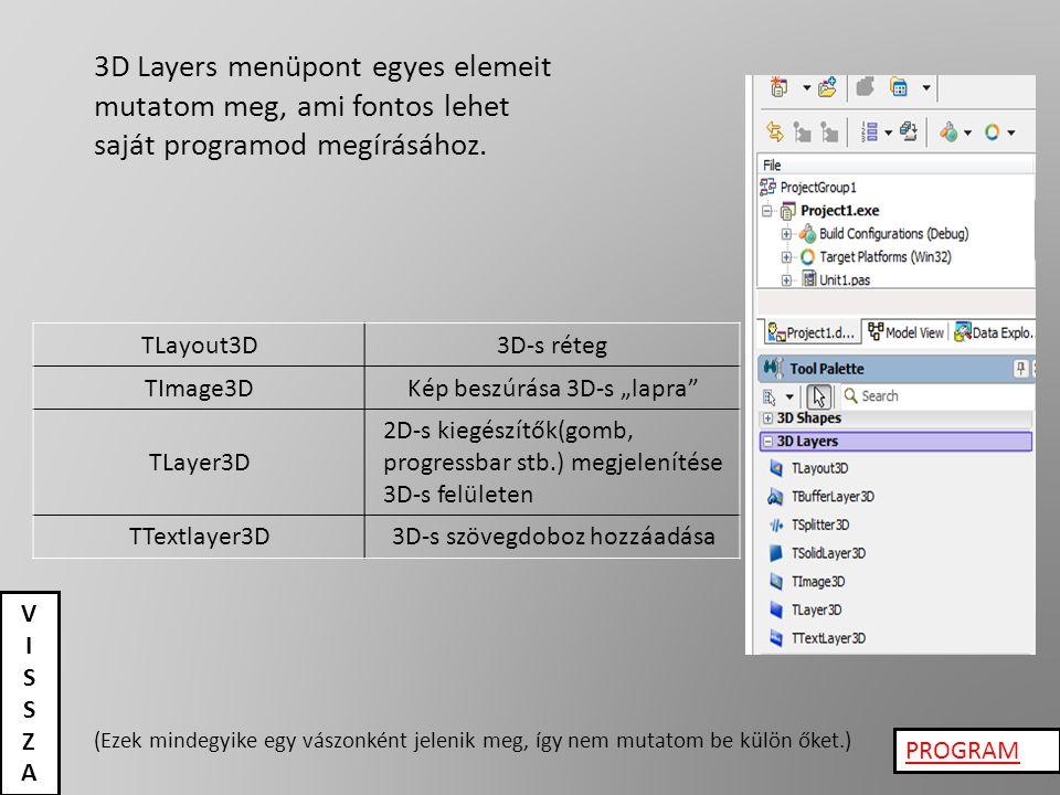3D Layers menüpont egyes elemeit mutatom meg, ami fontos lehet saját programod megírásához.