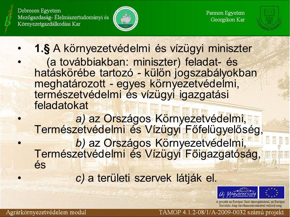 1.§ A környezetvédelmi és vízügyi miniszter