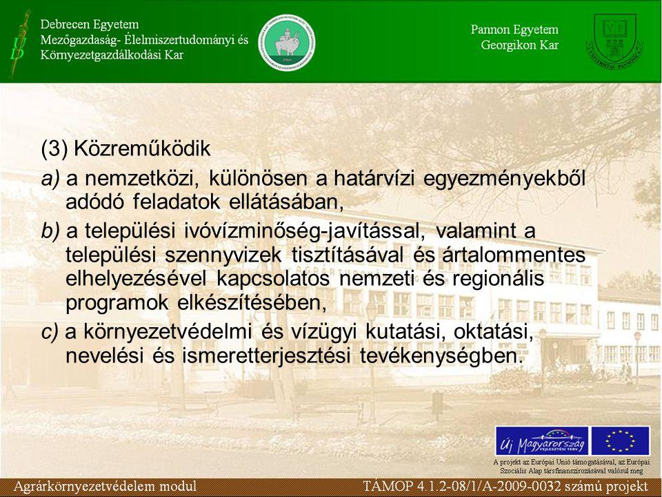 (3) Közreműködik a) a nemzetközi, különösen a határvízi egyezményekből adódó feladatok ellátásában,