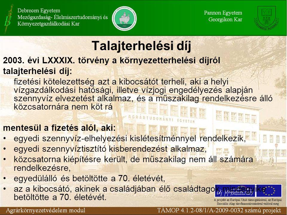 Talajterhelési díj 2003. évi LXXXIX. törvény a környezetterhelési díjról. talajterhelési díj: