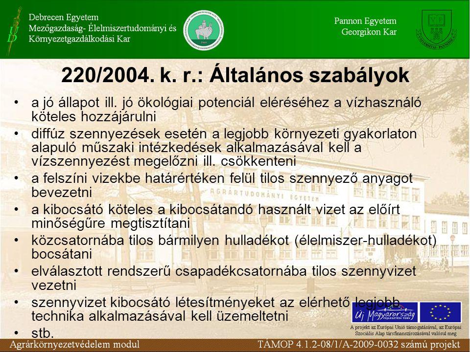 220/2004. k. r.: Általános szabályok