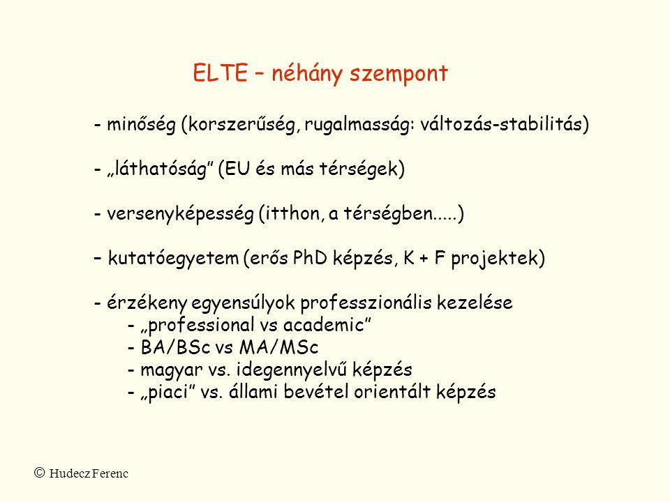 """ELTE – néhány szempont minőség (korszerűség, rugalmasság: változás-stabilitás) """"láthatóság (EU és más térségek)"""