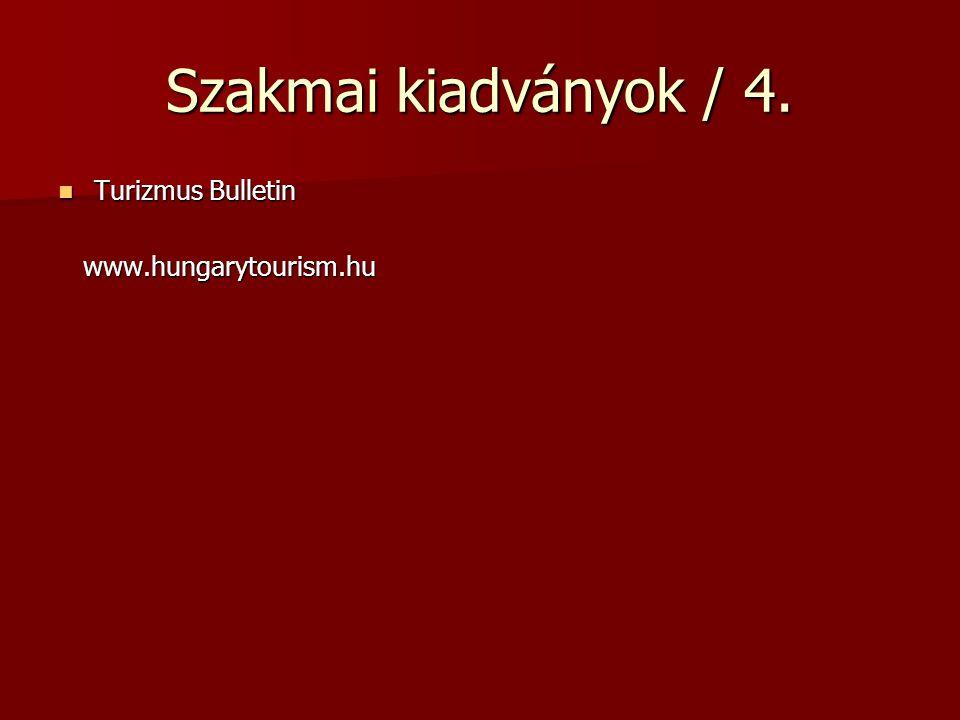 Szakmai kiadványok / 4. Turizmus Bulletin www.hungarytourism.hu