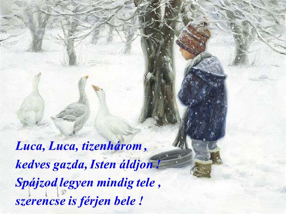 Luca, Luca, tizenhárom , kedves gazda, Isten áldjon .