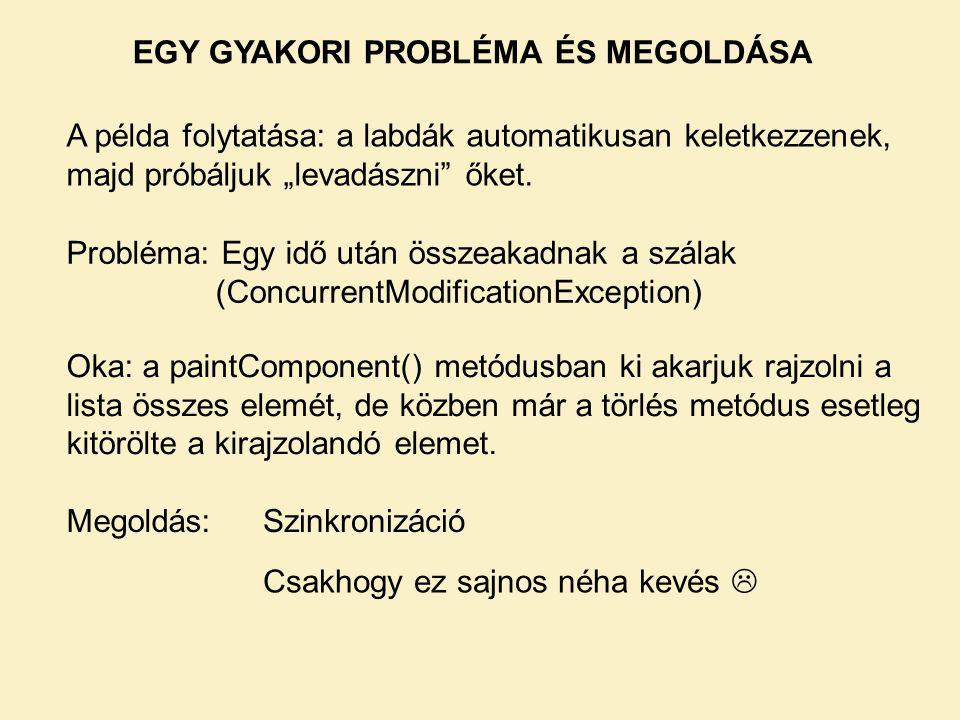 EGY GYAKORI PROBLÉMA ÉS MEGOLDÁSA