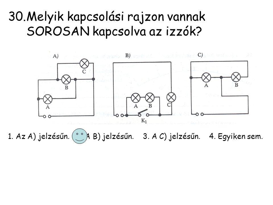 Melyik kapcsolási rajzon vannak SOROSAN kapcsolva az izzók