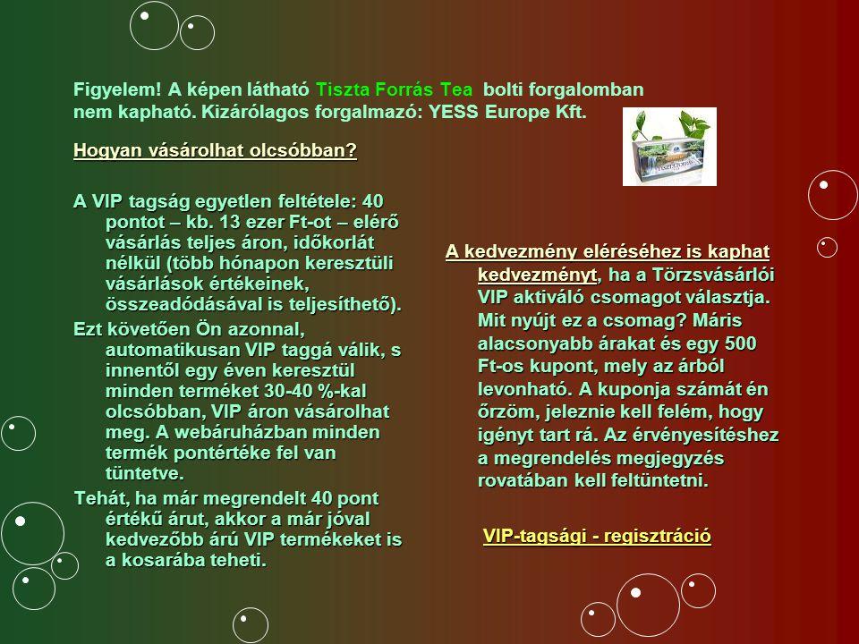 Figyelem! A képen látható Tiszta Forrás Tea bolti forgalomban nem kapható. Kizárólagos forgalmazó: YESS Europe Kft.