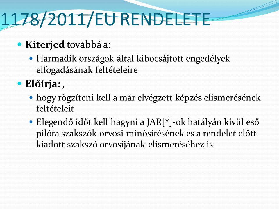 1178/2011/EU RENDELETE Kiterjed továbbá a: Előírja: ,