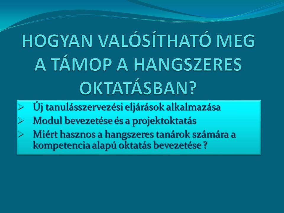 HOGYAN VALÓSÍTHATÓ MEG A TÁMOP A HANGSZERES OKTATÁSBAN