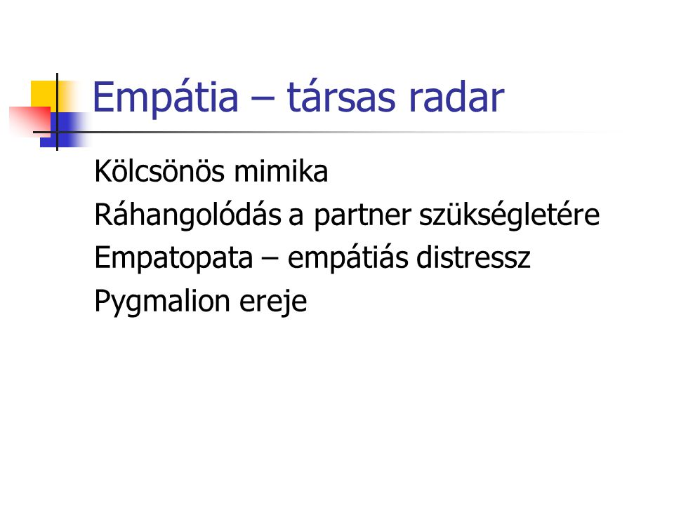 Empátia – társas radar Kölcsönös mimika