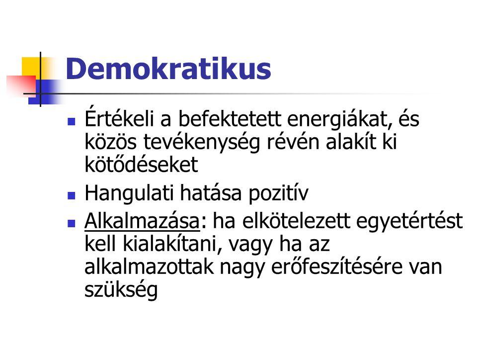 Demokratikus Értékeli a befektetett energiákat, és közös tevékenység révén alakít ki kötődéseket. Hangulati hatása pozitív.