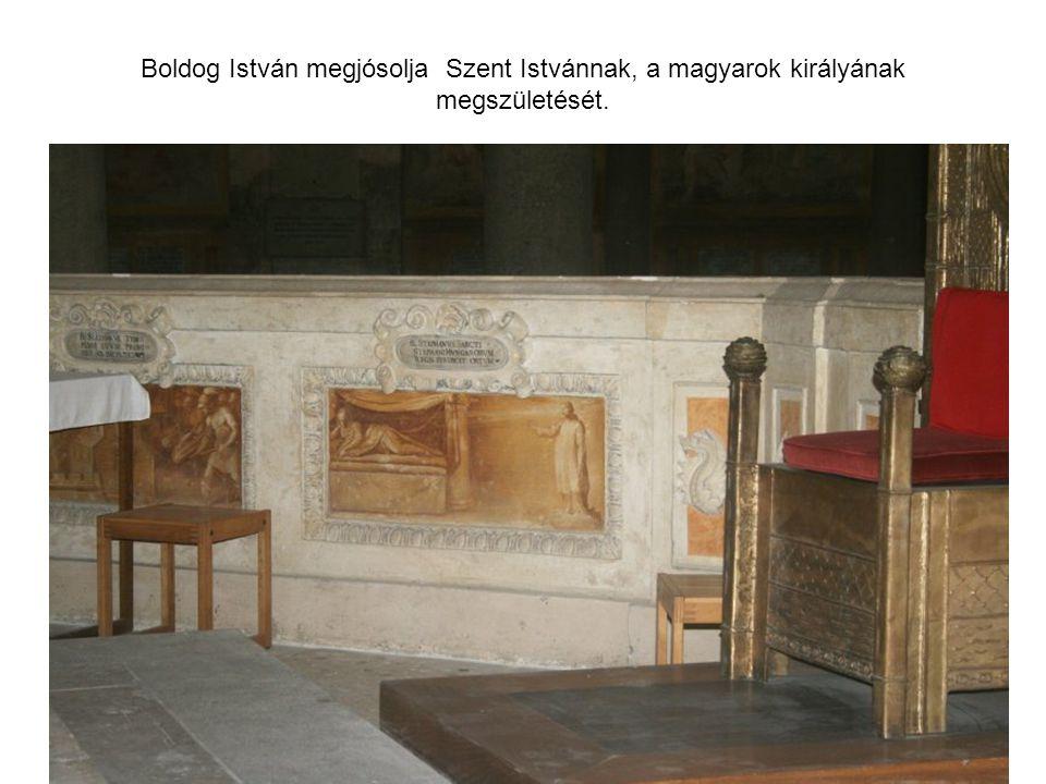 Boldog István megjósolja Szent Istvánnak, a magyarok királyának megszületését.