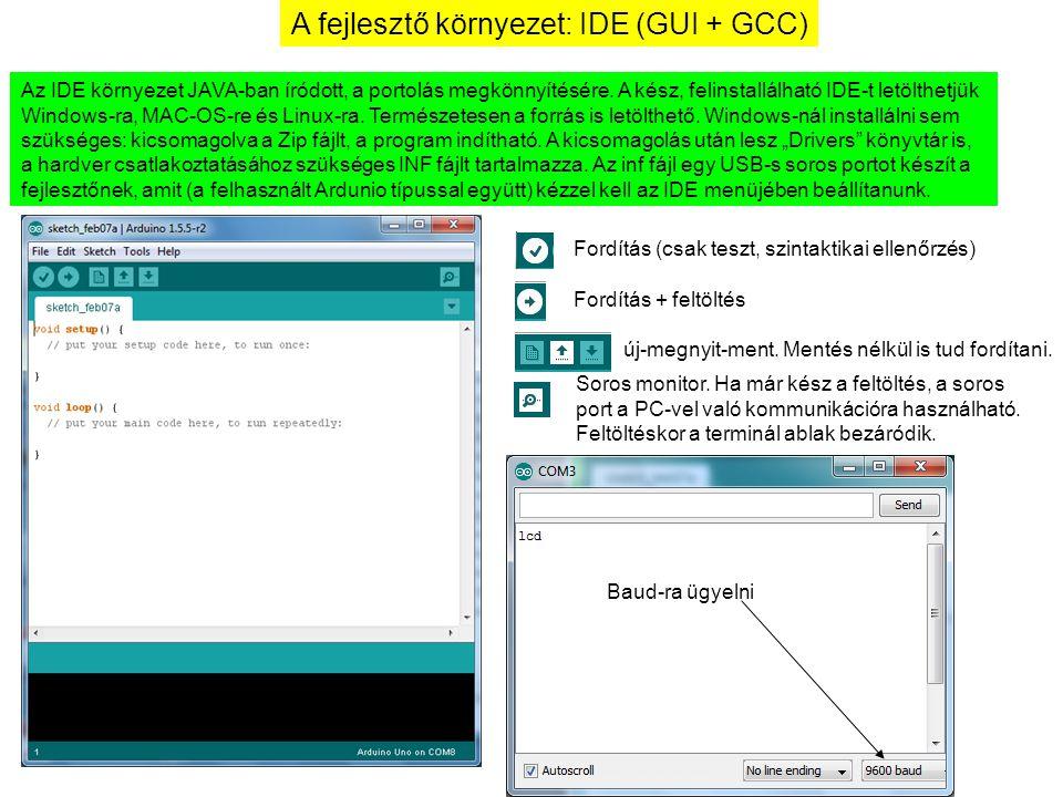 A fejlesztő környezet: IDE (GUI + GCC)