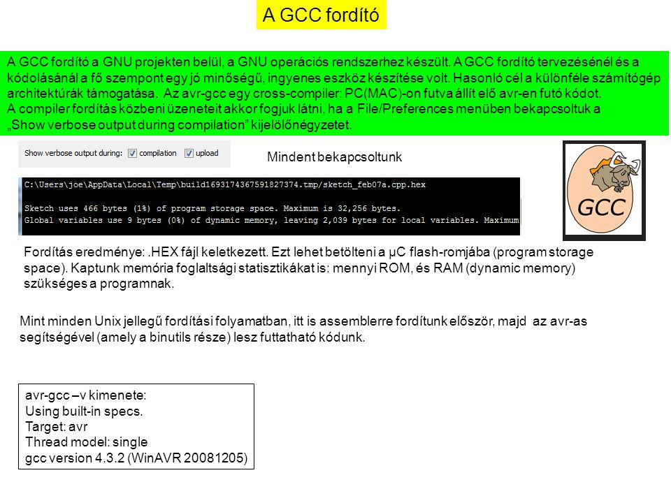 A GCC fordító A GCC fordító a GNU projekten belül, a GNU operációs rendszerhez készült. A GCC fordító tervezésénél és a.
