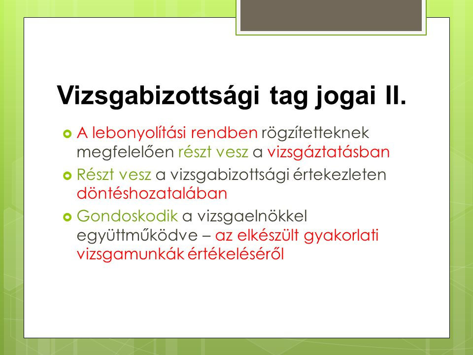 Vizsgabizottsági tag jogai II.