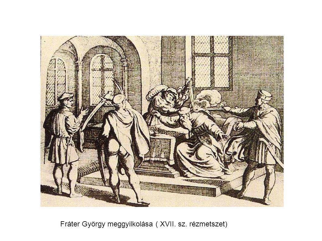 Fráter György meggyilkolása ( XVII. sz. rézmetszet)